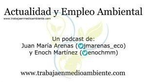 """Podcast """"Actualidad y Empleo Ambiental"""""""
